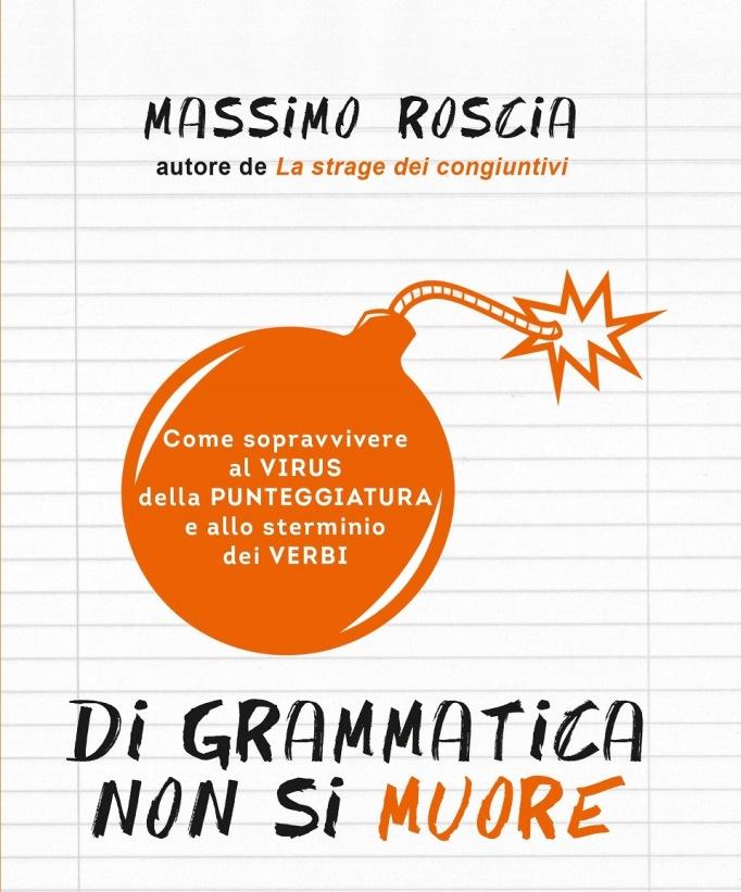 Di Grammatica Non Si Muore Un Libro Che Fa Morire Dal